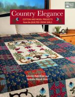 Country Elegance : Cotton and Wool Projects from the Quilted Crow Girls - Leonie Bateman