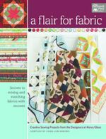 A Flair for Fabric : Creative Sewing Projects from the Designers at Henry Glass - That Patchwork Place