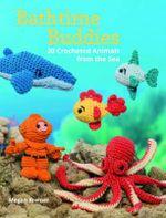Bathtime Buddies : 20 Crocheted Animals from the Sea - Megan Kreiner