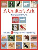 A Quilter's Ark : More Than 50 Designs for Foundation Piecing - Margaret Rolfe