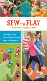Sew and Play : Handmade Games for Kids - Farah Wolfe