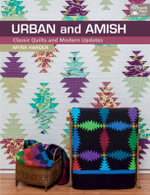 Urban and Amish : Classic Quilts and Modern Updates - Myra Harder