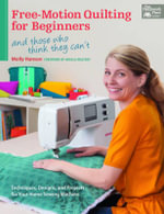 Free-Motion Quilting for Beginners - Molly Hanson