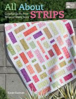 All About Strips : Colorful Quilts from Strips of Many Sizes - Susan Guzman
