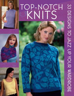 Top-Notch Knits : 33 Designs to Jazz Up Your Wardrobe - Martingale