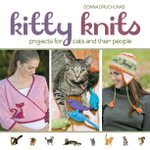 Kitty Knits : Projects for Cats and Their People - Donna Druchunas