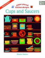 Cups and Saucers : Paper Pieced Kitchen Designs - Maaike Bakker