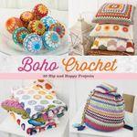 Boho Crochet : 30 Hip and Happy Projects - Marinke Slump