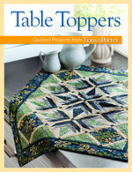 Table Toppers : Quilted Projects from Fons & Porter - Fons & Porter