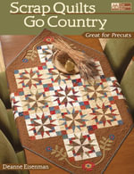 Scrap Quilts Go Country - Deanne Eisenman