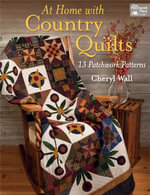 At Home with Country Quilts : 13 Patchwork Patterns - Cheryl Wall