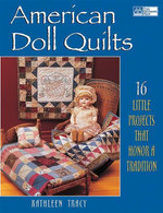 American Doll Quilts : 14 Little Projects That Honor a Tradition - Kathleen Tracy