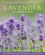 Lavender : The Grower's Guide - Virginia McNaughton