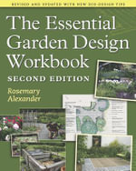 The Essential Garden Design Workbook - Rosemary Alexander