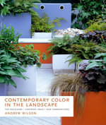 Contemporary Color in the Landscape : Top Designers | Inspiring Ideas | New Combinations - Andrew Wilson