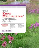 The Know Maintenance Perennial Garden - Roy Diblik
