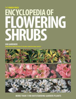 The Timber Press Encyclopedia of Flowering Shrubs - Jim Gardiner