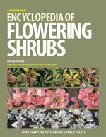 The Timber Press Encyclopedia of Flowering Shrubs - Jim Gardiner