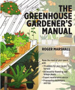 The Greenhouse Gardener's Manual - Roger Marshall