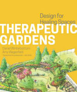 Therapeutic Gardens : Design for Healing Spaces - Daniel Winterbottom