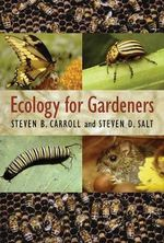 Ecology for Gardeners - Steven B. Carroll
