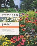 Growing the Midwest Garden - Edward Lyon