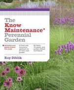 The Know Maintenance Perennial Garden - Roy Diblik