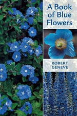 A Book of Blue Flowers : Growing Vegetables & Herbs - Robert Geneve