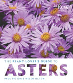 The Plant Lover's Guide to Asters : Plant Lover's Guides - Helen Picton