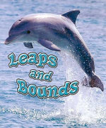 Leaps and Bounds : Weird and Wonderful Animals - David Armentrout