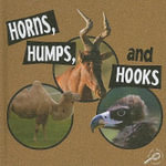 Horns, Humps, and Hooks : What Animals Wear - Lynn M. Stone