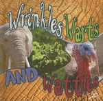 Wrinkles, Warts, and Wattles : What Animals Wear - Lynn M. Stone