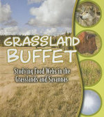 Grassland Buffet : Studying Food Webs in the Grasslands and Savannas - Julie K. Lundgren