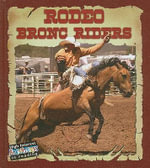 Rodeo Bronc Riders : All About the Rodeo - Lynn Stone
