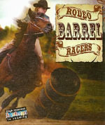 Rodeo Barrel Racers : All About the Rodeo - Lynn Stone