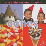 Three Dimensional Shapes : Cones - Luana K. Mitten