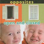 Opposites : Open and Closed - Luana K. Mitten