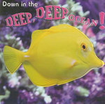 Down in the Deep, Deep Ocean! - Jo Cleland