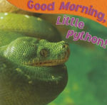 Good Morning, Little Python! - Jo Cleland