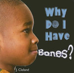 Why Do I Have Bones? - Jo Cleland