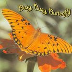 Busy, Busy, Butterfly - Molly Carroll