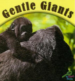 Gentle Giants : My First Science Library - Cindy Rodriguez