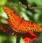 Busy, Busy, Butterfly : My First Science Library - Kelli L. Hicks