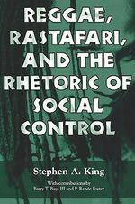 Reggae, Rastafari, and the Rhetoric of Social Control - Stephen A. King