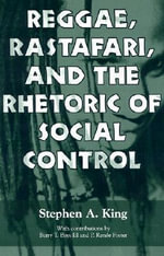 Reggae, Rastafari, and the Rhetoric of Social Control - Stephen A. King