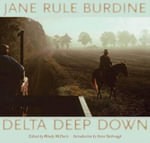 Delta Deep Down - Jane Rule Burdine