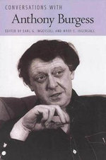 Conversations with Anthony Burgess : Literary Conversations - Anthony Burgess