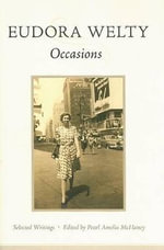 Occasions : Selected Writings - Eudora Welty