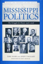 Mississippi Politics : The Struggle for Power, 1976-2008 - Jere Nash