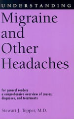 Understanding Migraine and Other Headaches - Stewart J. Tepper